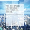 The Rise of Asia and Strategic Questions for Europe